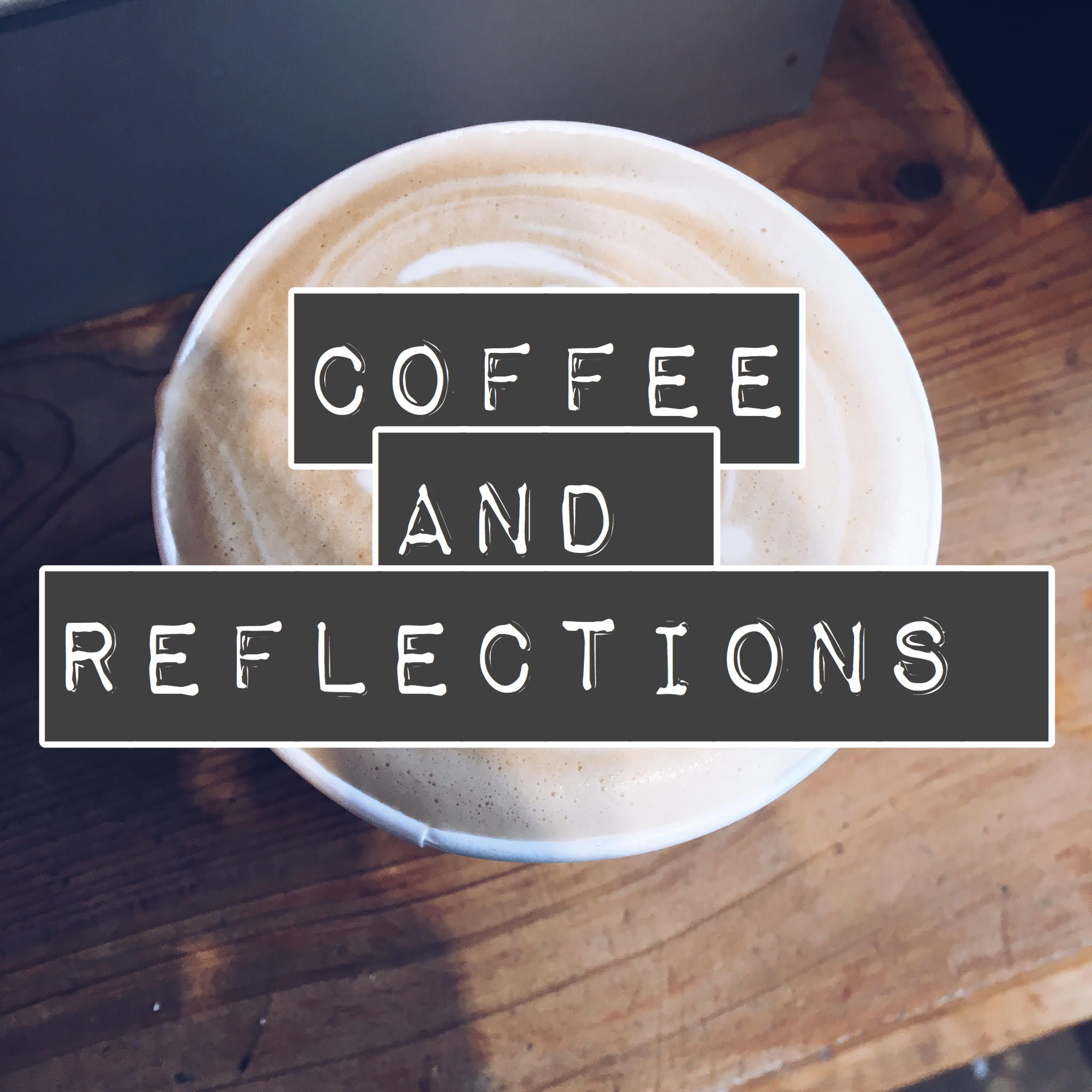 Coffee and Reflections